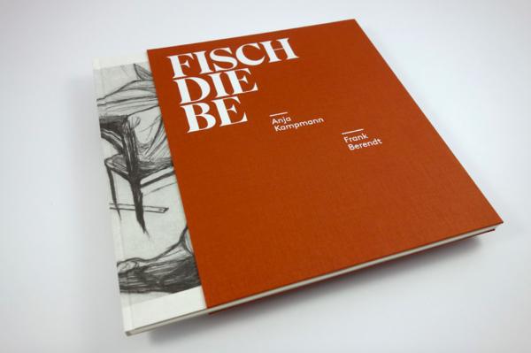 Fischdiebe Anja Kampmann, Frank Berendt