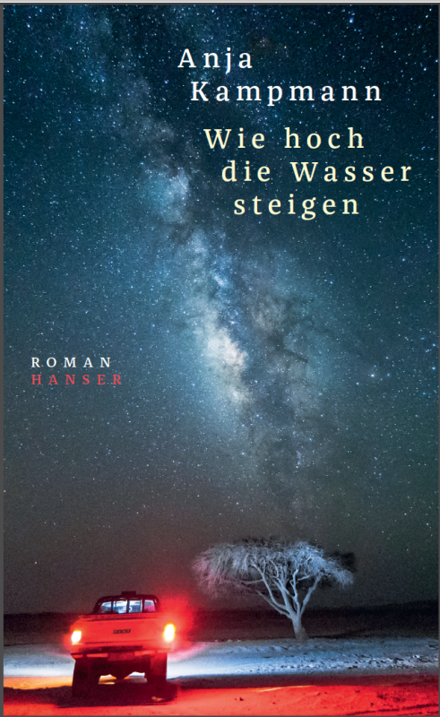 Cover Anja Kampmann, Wie hoch die Wasser steigen, Carl Hanser Verlag 2018